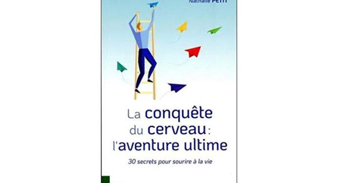 Une nouvelle façon de voir le monde avec le livre «La conquête du cerveau: l'aventure ultime»