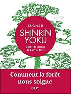 Acheter le livre Shinrin Yoku - L'art et la science du bain de forêt