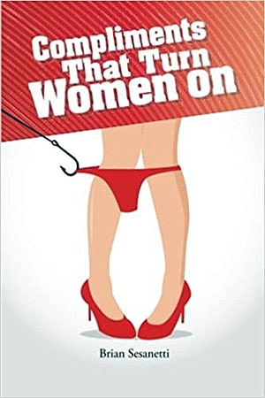Acheter le livre 'Compliments That Turn Women On'