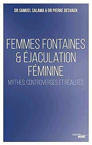 Acheter le livre 'Femmes fontaines & éjaculation féminine'