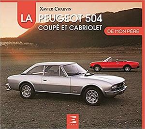 Acheter le livre 'La Peugeot 504 coupé et cabriolet de mon père'
