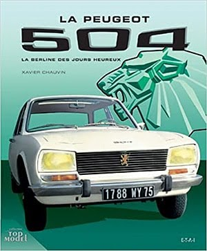 Acheter le livre 'Peugeot 504 : La berline des jours heureux'