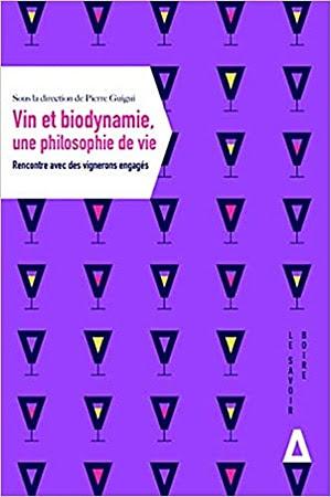 Acheter le livre 'Vin et biodynamie, une philosophie de vie'