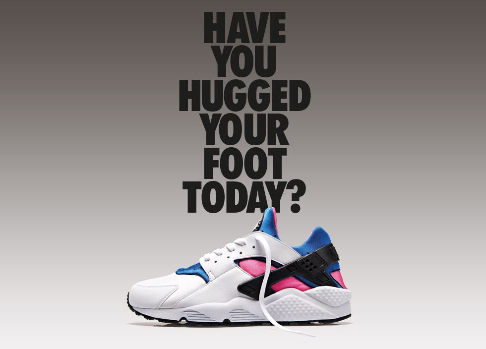 Nike Air Huarache - Have you hugged your foot today?